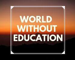 World Without Education